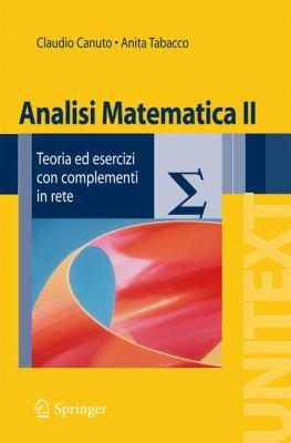 Analisi Matematica II: Teoria Ed Esercizi Con Complementi in Rete