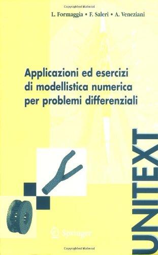 Applicazioni Ed Esercizi Di Modellistica Numerica Per Problemi Differenziali 9788847002579