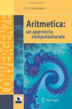 Aritmetica: Un Approccio Computazionale 9788847005815