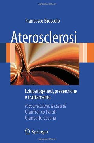 Aterosclerosi: Eziopatogenesi, Prevenzione E Trattamento 9788847014114