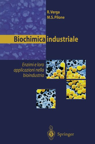 Biochimica Industriale: Enzimi E Loro Applicazioni Nella Bioindustria 9788847001695