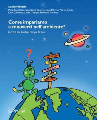 Come Impariamo a Muoverci Nell'ambiente?: Esercizi Per Bambini Dai 5 AI 10 Anni