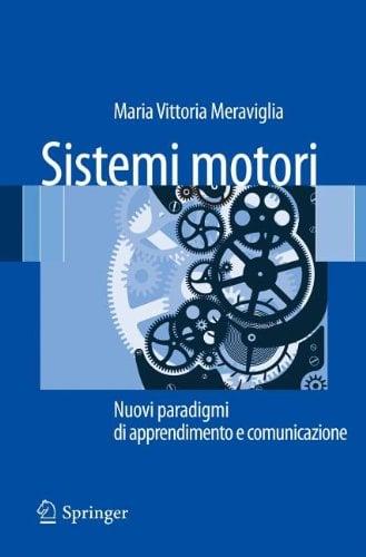 Sistemi Motori: Nuovi Paradigmi Di Apprendimento E Comunicazione 9788847019942