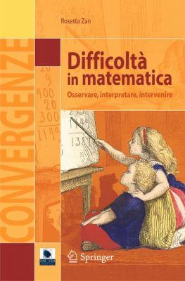 Difficolt in Matematica: Osservare, Interpretare, Intervenire 9788847005839