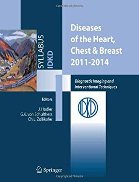 Diseases of the Heart, Chest & Breast, 2011-2014: Diagnostic Imaging and Interventional Techniques 9788847019379