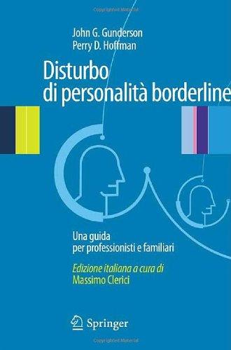 Disturbo Di Personalita' Borderline: Una Guida Per Professionisti E Familiari