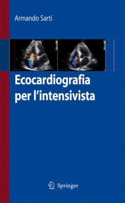 Ecocardiografia Per L'Intensivista 9788847013834