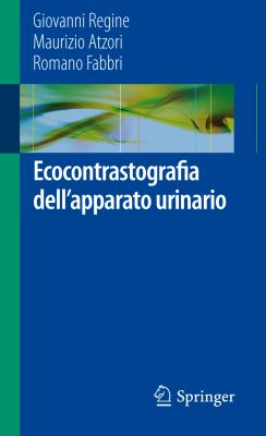 Ecocontrastografia Dell'apparato Urinario 9788847027176
