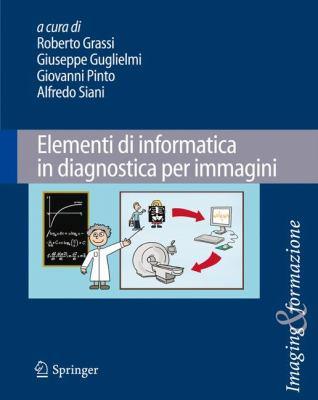 Elementi Di Informatica in Diagnostica Per Immagini 9788847016668
