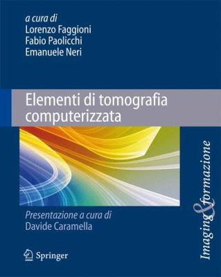 Elementi Di Tomografia Computerizzata 9788847016965