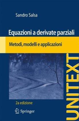 Equazioni a Derivate Parziali: Metodi, Modelli E Applicazioni