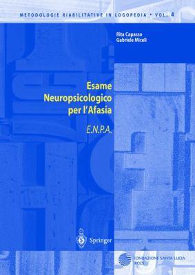 Esame Neuropsicologico Per L'Afasia: E.N.P.A. 9788847001527