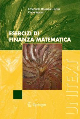 Esercizi Di Finanza Matematica 9788847006102