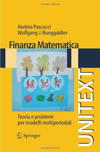 Finanza Matematica: Teoria E Problemi Per Modelli Multiperiodali 9788847014411