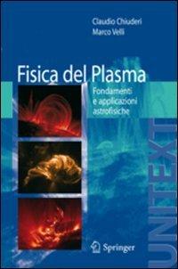 Fisica del Plasma: Fondamenti E Applicazioni Astrofisiche 9788847018471