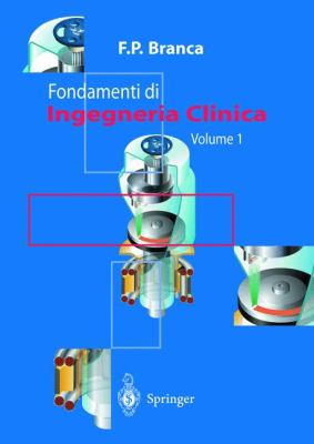 Fondamenti Di Ingegneria Clinica - Volume 1 9788847000988