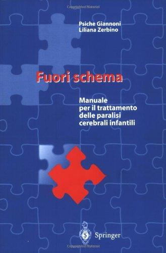 Fuori Schema: Manuale Per Il Trattamento Delle Paralisi Cerebrali Infantili 9788847001008