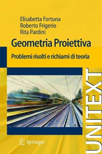 Geometria Proiettiva: Problemi Risolti E Richiami Di Teoria 9788847017467