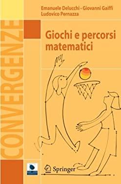 Giochi E Percorsi Matematici 9788847026155