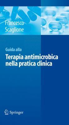 Guida Alla Terapia Antimicrobica Nella Pratica Clinica 9788847020160