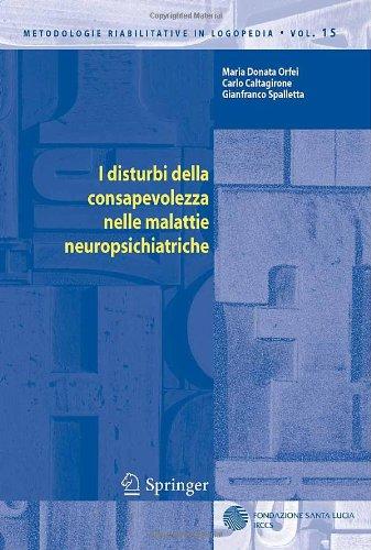 I Disturbi Della Consapevolezza Nelle Malattie Neuropsichiatriche 9788847006560