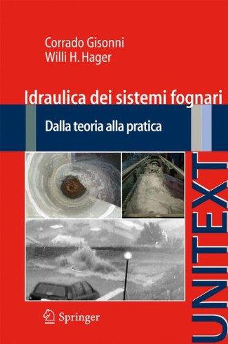 Idraulica Dei Sistemi Fognari: Dalla Teoria Alla Pratica 9788847014442
