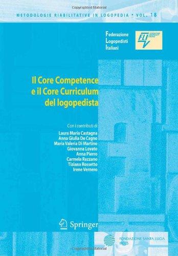 Il Core Competence E Il Core Curriculum del Logopedista 9788847014145