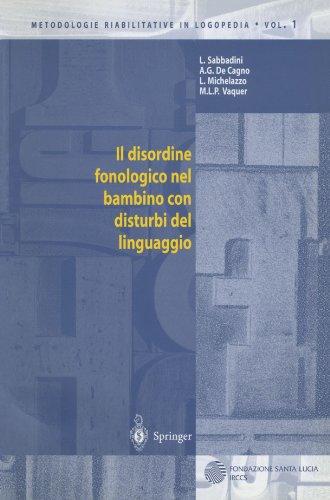 Il Disordine Fonologico Nel Bambino Con Disturbi del Linguaggio 9788847001114