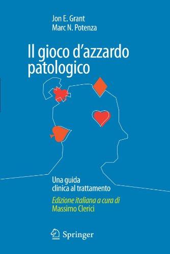 Il Gioco D'Azzardo Patologico: Una Guida Clinica Al Trattamento 9788847015371