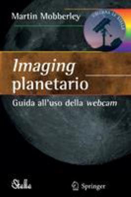 Imaging Planetario:: Guida All'uso Della Webcam 9788847007192