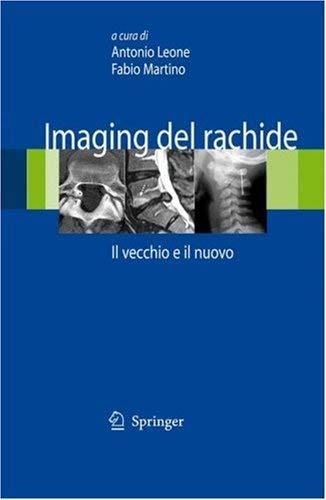 Imaging del Rachide: Il Vecchio E Il Nuovo 9788847008359