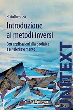 Introduzione AI Metodi Inversi: Con Applicazioni Alla Geofisica E Al Telerilevamento 9788847024946