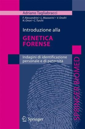 Introduzione Alla Genetica Forense: Indagini Di Identificazione Personale E Di Paternita 9788847015111