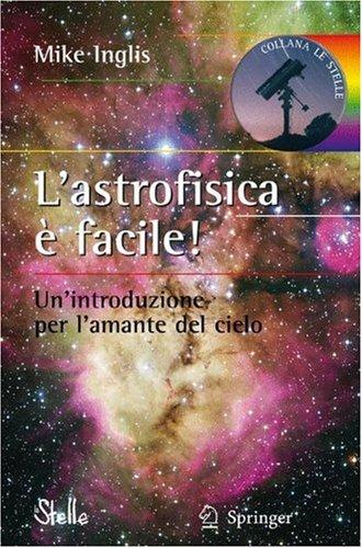 L'Astrofisica E Facile! 9788847010598