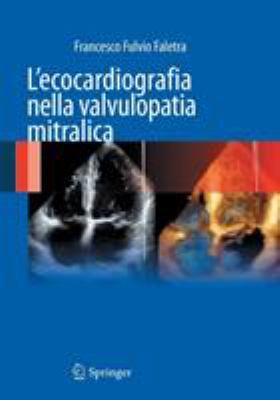 L'Ecocardiografia Nella Valvulopatia Mitralica 9788847025974