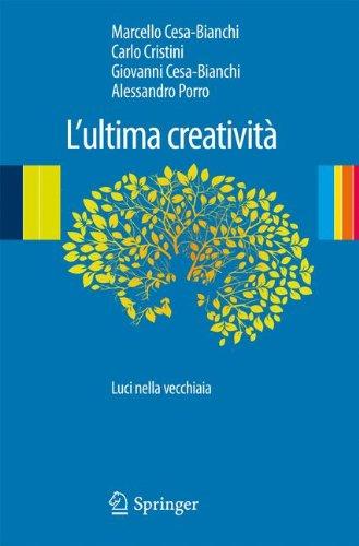 L'Ultima Creativit: Luci Nella Vecchiaia 9788847017993
