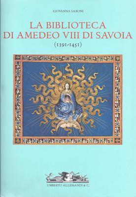 La Biblioteca Di Amadeo VIII 9788842212300