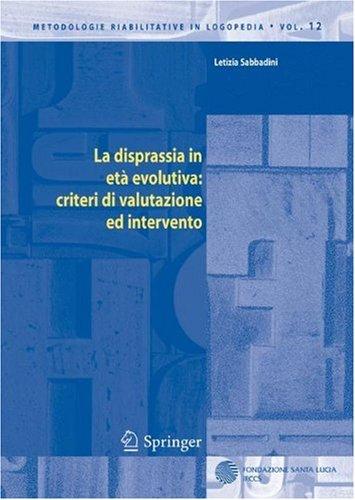 La Disprassia in Eta Evolutiva: Criteri Di Valutazione Ed Intervento 9788847003286