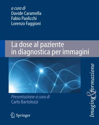 La Dose Al Paziente in Diagnostica Per Immagini 9788847026483