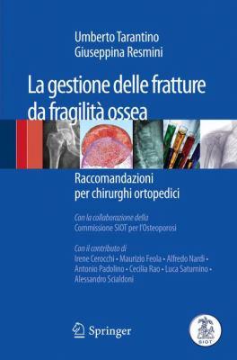 La Gestione Delle Fratture Da Fragilit Ossea: Raccomandazioni Per Chirurghi Ortopedici 9788847018808