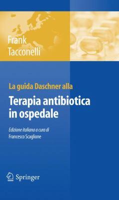 La Guida Daschner Alla Terapia Antibiotica In Ospedale 9788847017344