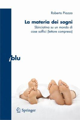 La Materia Dei Sogni: Sbirciatina Su un Mondo Di Cose Soffici (Lettore Compreso) 9788847015968