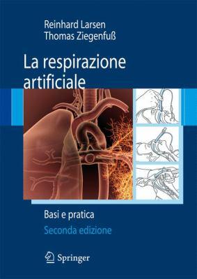 La Respirazione Artificiale: Basi E Pratica 9788847023819