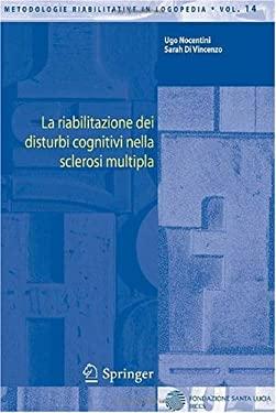La Riabilitazione Dei Disturbi Cognitivi Nella Sclerosi Multipla 9788847005969