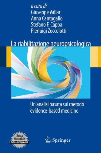 La Riabilitazione Neuropsicologica: Un'analisi Basata Sul Metodo Evidence-Based Medicine 9788847023482