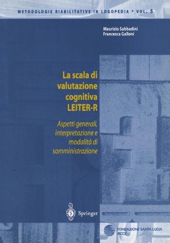 La Scala Di Valutazione Cognitiva Leiter-R: Aspetti Generali, Interpretazione E Modalita Di Somministrazione 9788847001794