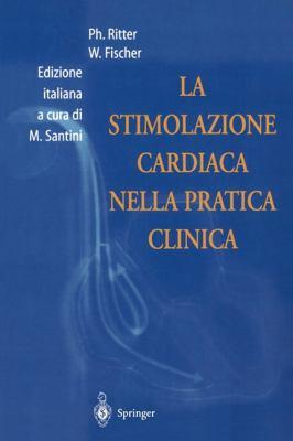 La Stimolazione Cardiaca Nella Pratica Clinica 9788847000933