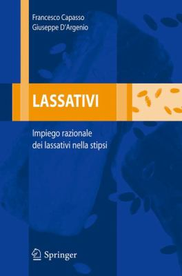 Lassativi: Impiego Razionale Dei Lassativi Nella Stipsi 9788847005105