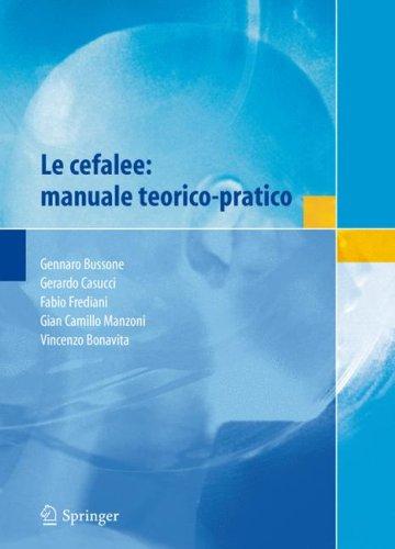 Le Cefalee: Manuale Teorico-Pratico 9788847007536