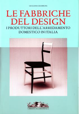 Le Fabbriche del Design: I Produttori Dell'arred Amento Domestico in It Alia 1950-2000 9788842213000